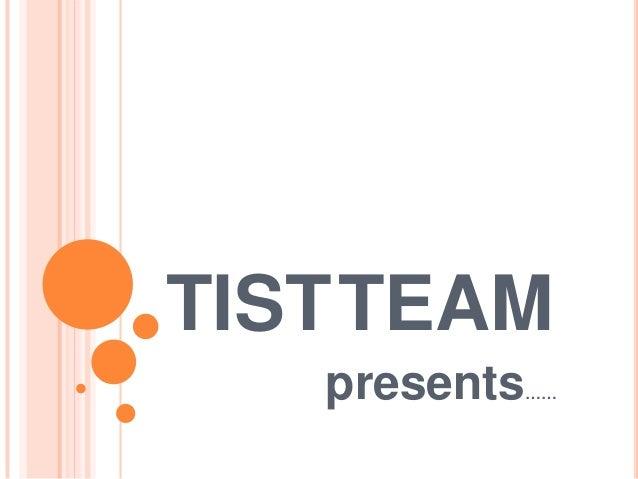 TISTTEAM   presents          ……