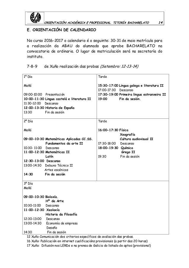 ORIENTACIÓN ACADÉMICA E PROFESIONAL. TITORÍA BACHARELATO 14 E. ORIENTACIÓN DE CALENDARIO No curso 2016-2017 o calendario é...