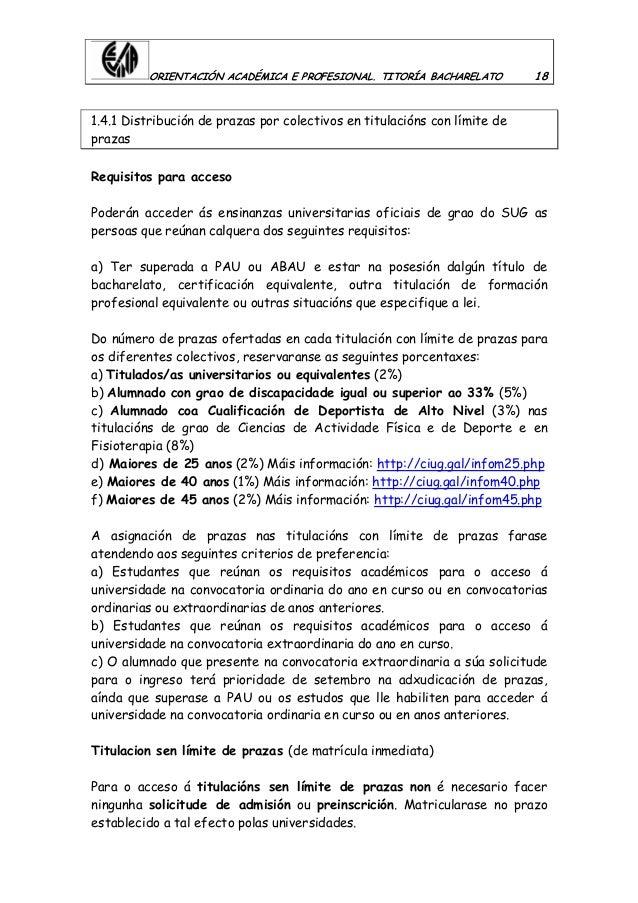 ORIENTACIÓN ACADÉMICA E PROFESIONAL. TITORÍA BACHARELATO 18 1.4.1 Distribución de prazas por colectivos en titulacións con...