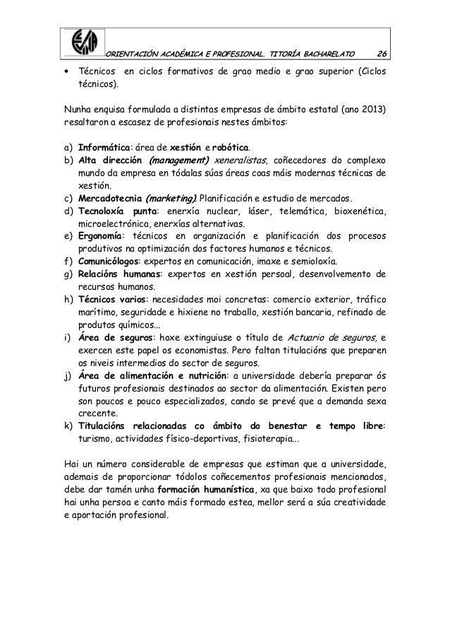 ORIENTACIÓN ACADÉMICA E PROFESIONAL. TITORÍA BACHARELATO 26 • Técnicos en ciclos formativos de grao medio e grao superior ...