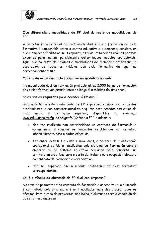 ORIENTACIÓN ACADÉMICA E PROFESIONAL. TITORÍA BACHARELATO 33 Que diferencia a modalidade de FP dual do resto de modalidades...