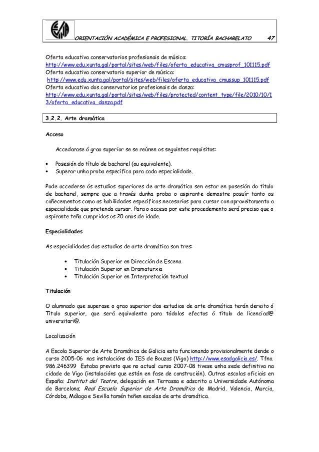 ORIENTACIÓN ACADÉMICA E PROFESIONAL. TITORÍA BACHARELATO 47 Oferta educativa conservatorios profesionais de música: http:/...