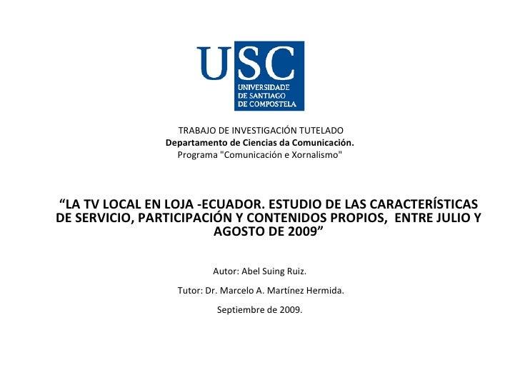 """TRABAJO DE INVESTIGACIÓN TUTELADO Departamento de Ciencias da Comunicación. Programa """"Comunicación e Xornalismo""""..."""
