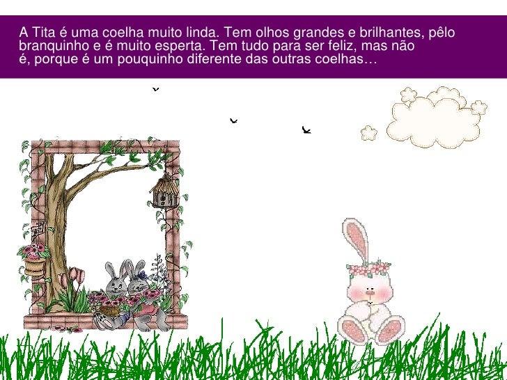 Tita a-coelhinha-diferente-historia-1ºano Slide 2