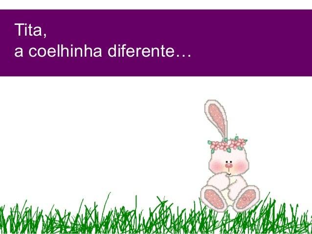 Tita,a coelhinha diferente…