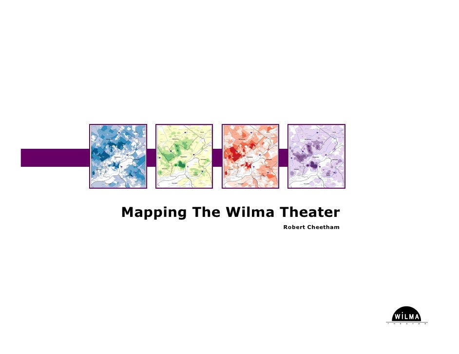 Mapping The Wilma Theater                   Robert Cheetham
