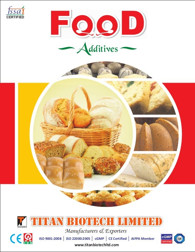 CERTIFIED  Additives  ISO 9001:2008  ISO 22000:2005  cGMP  CE Certified  www.titanbiotechltd.com  AIFPA Member
