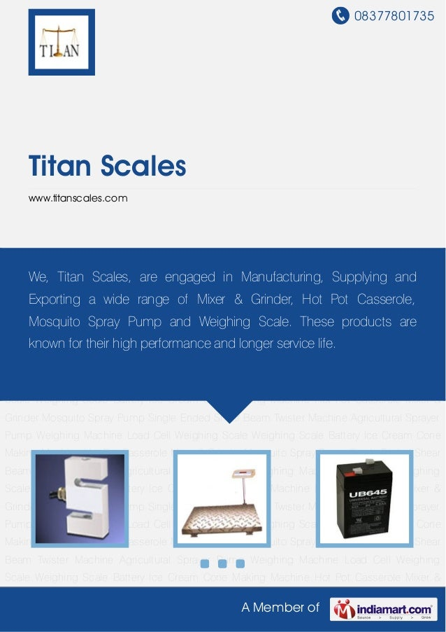 08377801735A Member ofTitan Scaleswww.titanscales.comWeighing Machine Load Cell Weighing Scale Weighing Scale Battery Ice ...