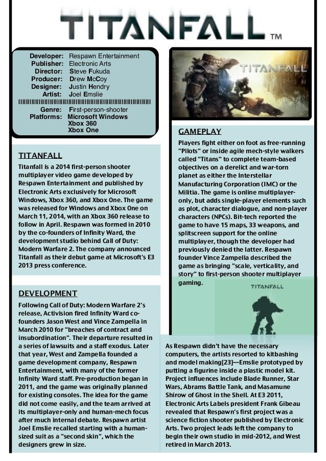 Developer: Respawn Entertainment Publisher: Electronic Arts Director: Steve Fukuda Producer: Drew McCoy Designer: Justin H...