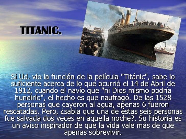 """TITANIC. Si Ud. vio la función de la película """"Titánic"""", sabe lo suficiente acerca de lo que ocurrió el 14 de Ab..."""