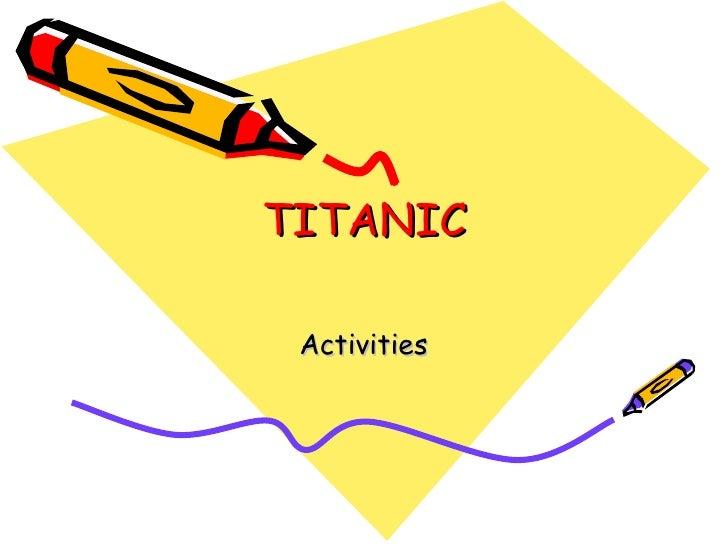 TITANIC Activities