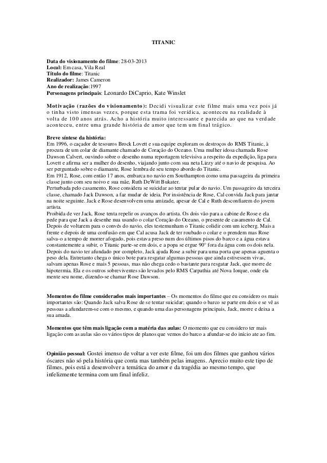 TITANICData do visionamento do filme: 28-03-2013Local: Em casa, Vila RealTítulo do filme: TitanicRealizador: James Cameron...
