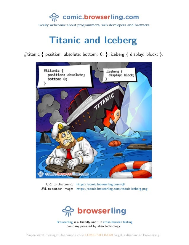 Geeky webcomic about programmers, web developers and browsers. Titanic and Iceberg #titanic { position: absolute; bottom: ...