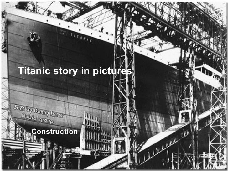 Titanic story in pictures Construction