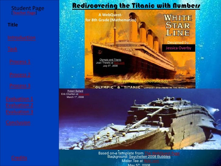 Student Page               Rediscovering the Titanic with Numbers   [Teacher Page]                                  A WebQ...