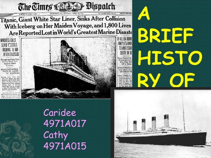 A BRIEF HISTORY OF TITANIC Caridee  4971A017 Cathy  4971A015