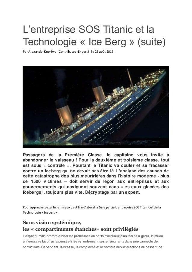 L'entreprise SOS Titanic et la Technologie « Ice Berg » (suite) Par AlexanderKopriwa (ContributeurExpert) le 25 août 2015 ...