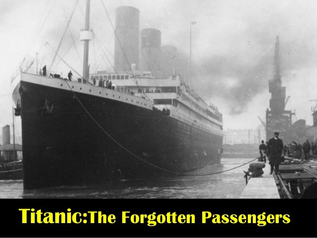 Titanic:The Forgotten Passengers