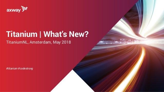 Titanium | What's New? TitaniumNL, Amsterdam, May 2018     #titanium #codestrong