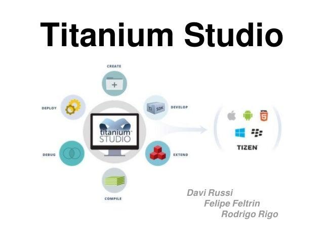 Titanium StudioDavi RussiFelipe FeltrinRodrigo Rigo