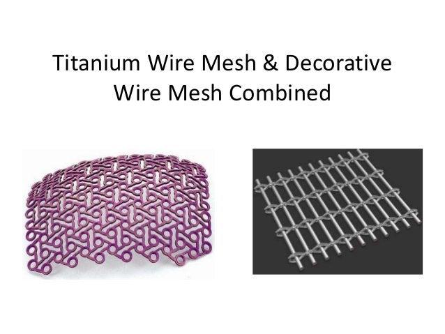 Titanium Wire Mesh & Decorative Wire Mesh Combined