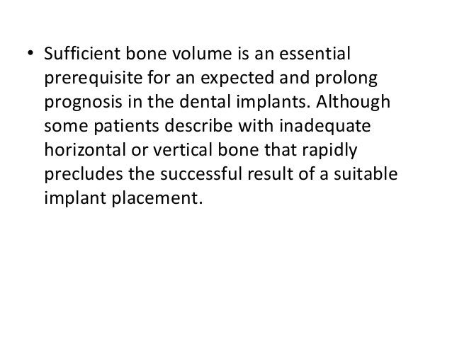 • Sufficient bone volume is an essential prerequisite for an expected and prolong prognosis in the dental implants. Althou...