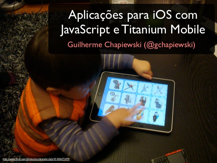 Aplicações para iOS com                                                JavaScript e Titanium Mobile                       ...