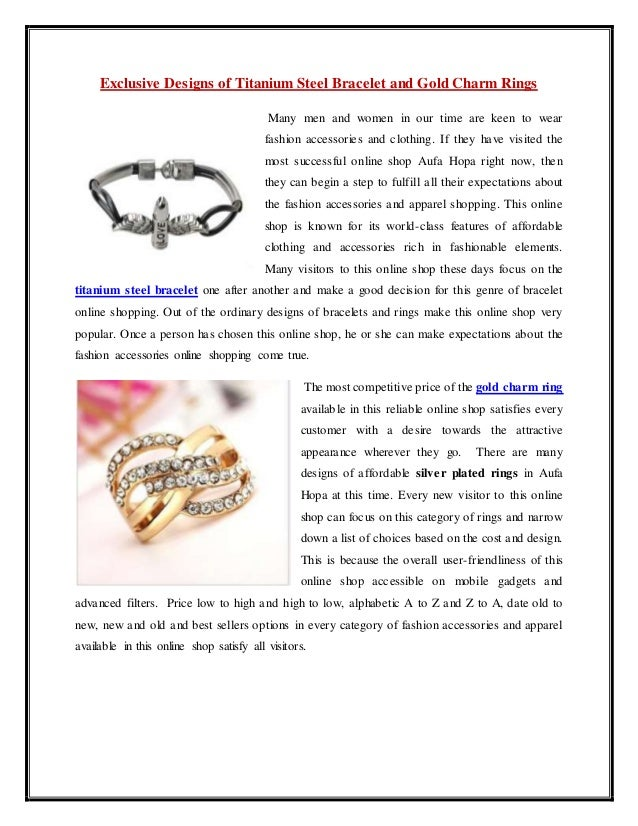 Exclusive Designs of Titanium Steel Bracelet and Gold Charm Rings Many men and women in our time are keen to wear fashion ...
