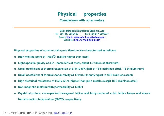 Physical propertiesComparison with other metalsBaoji Mingkun Nonferrous Metal Co.,LtdTel: +86 917 3253429 Fax: +86 917 390...