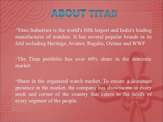 swot analysis of titan watches Swot analysis - download as word doc  exchanging offer the titan stores offer exchange offer of any old watch titan market share is between 18-20% which is far .