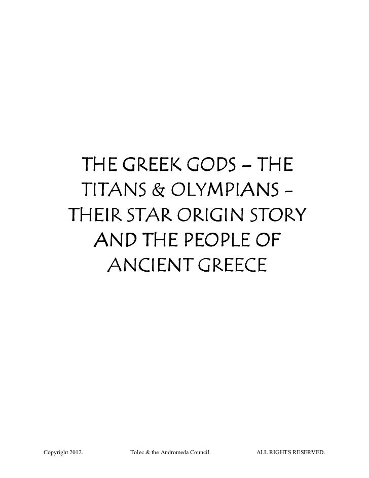 THE GREEK GODS – THE          TITANS & OLYMPIANS -         THEIR STAR ORIGIN STORY           AND THE PEOPLE OF            ...