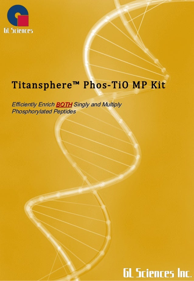 Titansphere™ Phos-TiO MP Kit Efficiently EnrichEfficiently Enrich BOTHBOTH Singly and MultiplySingly and Multiply Phosphor...