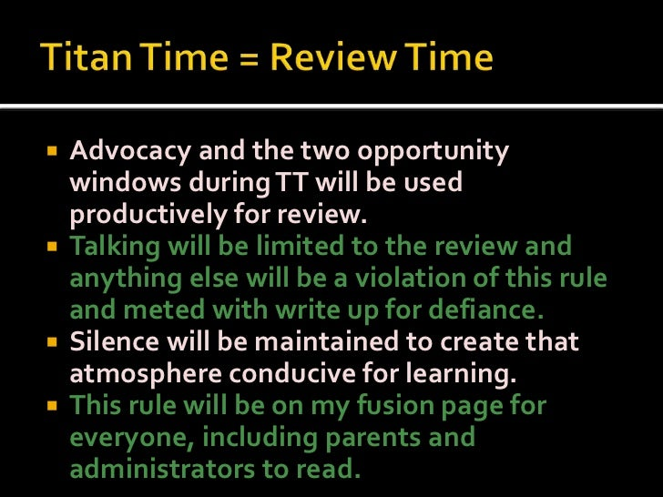 Titan Time = Review Time<br />Advocacy and the two opportunity windows during TT will be used productively for review.<br ...