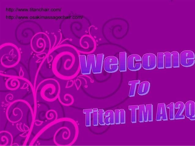 http://www.titanchair.com/ http://www.osakimassagechair.com/