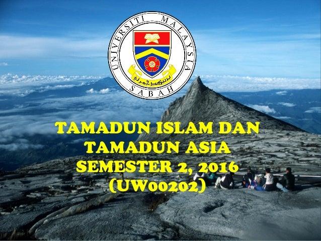 TAMADUN ISLAM DAN TAMADUN ASIA SEMESTER 2, 2016 (UW00202)