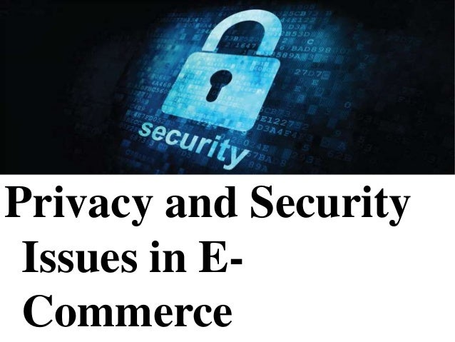 e commerce security and privacy As the evolution of the internet and purchasing online becomes popular, so do the security factors that contribute to the ways of eliminating fraud, theft, and acquiring personal information.