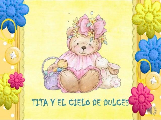 TITA Y EL CIELO DE DULCES