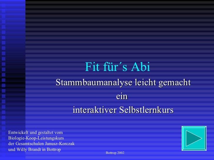 Fit für´s Abi Stammbaumanalyse leicht gemacht ein  interaktiver Selbstlernkurs Entwickelt und gestaltet vom  Biologie-Koop...