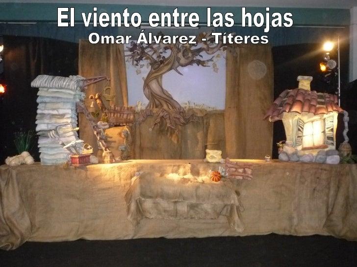 El viento entre las hojas Omar Álvarez - Títeres