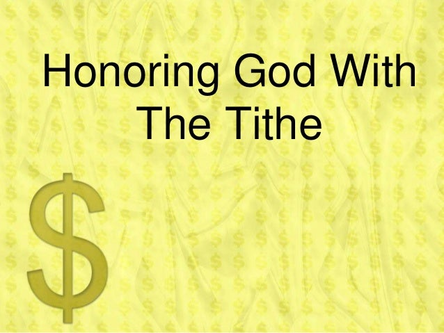 Honoring God With    The Tithe