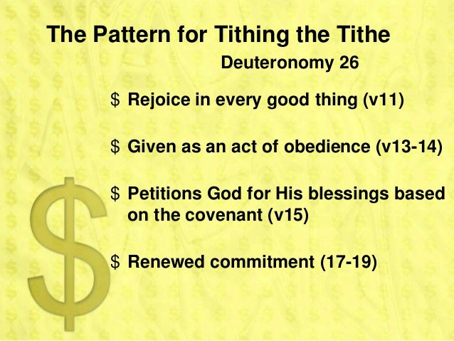 The Pattern for Tithing the Tithe                   Deuteronomy 26      $ Rejoice in every good thing (v11)      $ Given a...