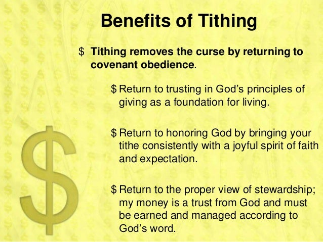 Benefits of Tithing$ Tithing removes the curse by returning to  covenant obedience.      $ Return to trusting in God's pri...