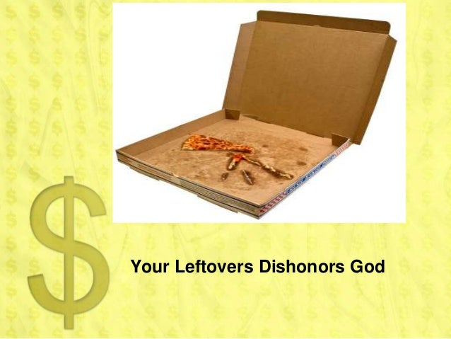 Your Leftovers Dishonors God