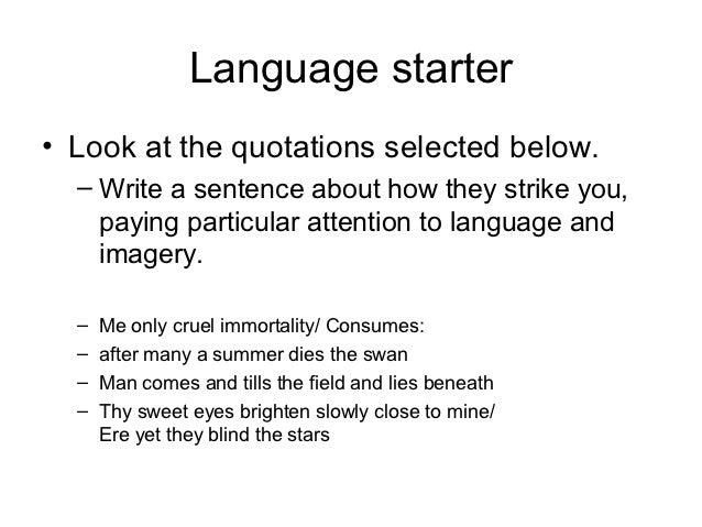 Language starter• Look at the quotations selected below.  – Write a sentence about how they strike you,    paying particul...