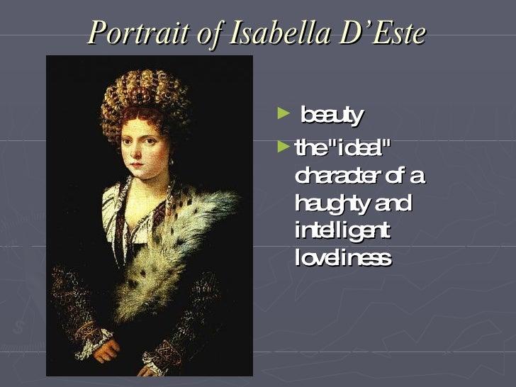 Portrait of Isabella D' Este                 ►  beauty                ► the quot;idealquot;                  character of ...
