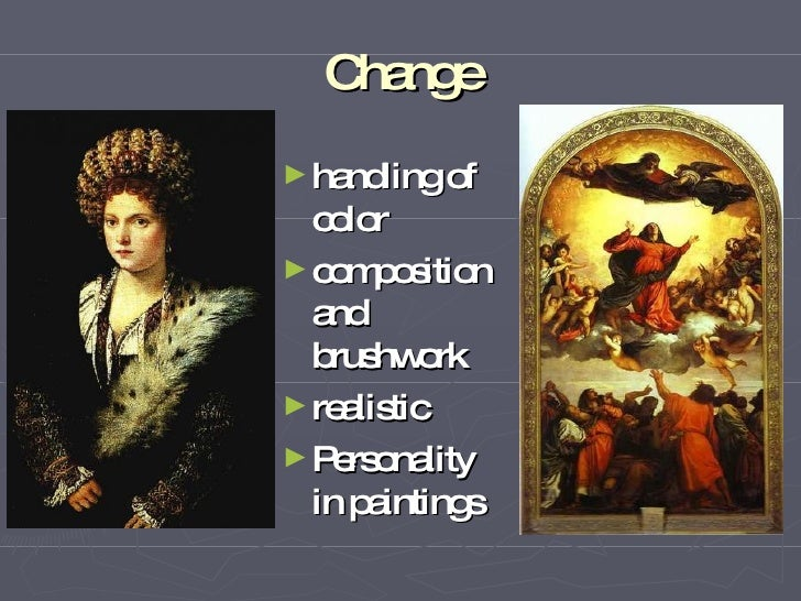 Change ► handling   of   color ► composition   and   brushwork ► realistic ► Personality   in paintings