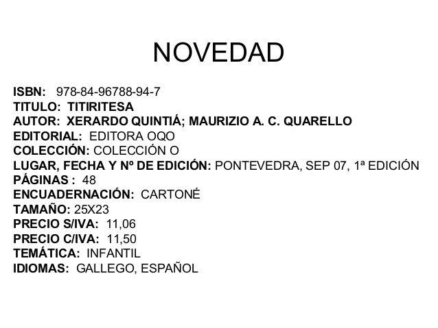 NOVEDAD ISBN: 978-84-96788-94-7 TITULO: TITIRITESA AUTOR: XERARDO QUINTIÁ; MAURIZIO A. C. QUARELLO EDITORIAL: EDITORA OQO ...