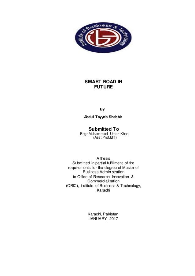 SMART ROAD IN FUTURE By Abdul Tayyeb Shabbir Submitted To Engr.Muhammad Umer Khan (Asst.Prof.IBT) A thesis Submitted in pa...