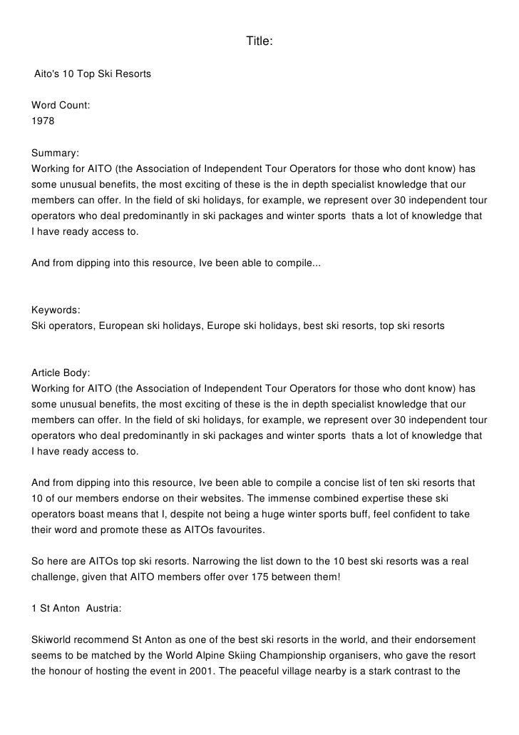 Title:Aitos 10 Top Ski ResortsWord Count:1978Summary:Working for AITO (the Association of Independent Tour Operators for t...