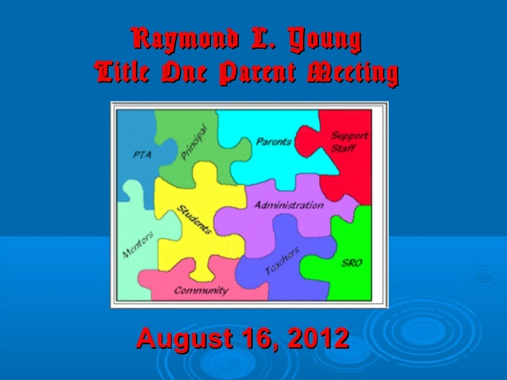 Raymond L. YoungTitle One Parent Meeting   August 16, 2012